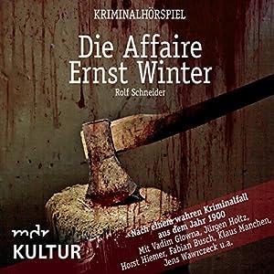 Die Affaire Ernst Winter: Nach einem wahren Kriminalfall aus dem Jahr 1900 Hörspiel