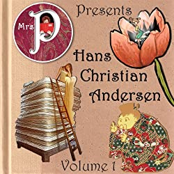 Mrs. P Presents Hans Christian Andersen, Volume 1