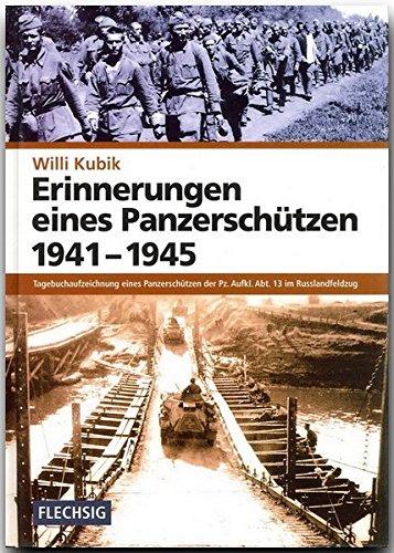 ZEITGESCHICHTE - Erinnerungen eines Panzerschützen 1941 - 1945 - Tagebuchaufzeichnung eines Panzerschützen der Pz. Aufkl. Abt.13 im Russlandfeldzug - ... Verlag (Flechsig - Geschichte/Zeitgeschichte)