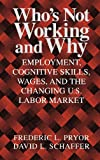 Who's Not Working and Why: Employment, Cognitive Skills, Wages, and the Changing U.S. Labor Market