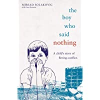 The Boy Who Said Nothing - A Child's Story of Fleeing Conflict