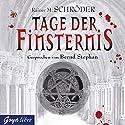 Tage der Finsternis Hörbuch von Rainer M. Schröder Gesprochen von: Bernd Stephan