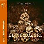 El mensajero [The Messenger] | Robert William Chambers