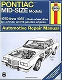 Pontiac Midsize Rearwheel Drive '70'87 (Haynes Repair Manuals)