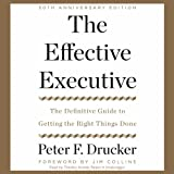 The Effective Executive: The Definitive Guide to Getting the Right Things Done (50th Anniversary Edition)