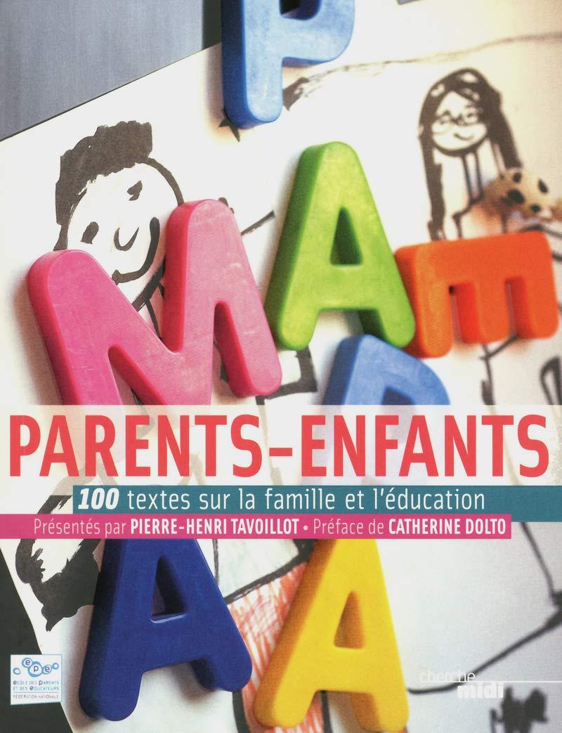 Parents Enfants 100 Textes Sur La Famille Et Léducation