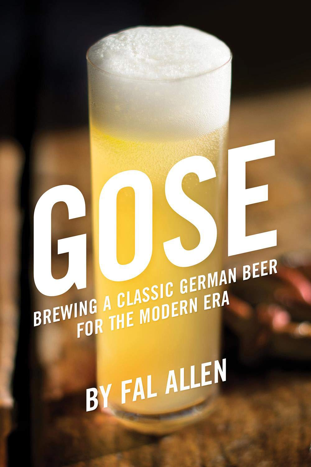 Gose  Brewing A Classic German Beer For The Modern Era