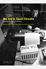 We Are in Open Circuits: Writings by Nam June Paik (Writing Art) Hardcover