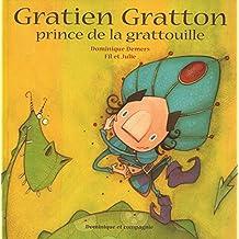 Gratien Gratton prince de la grattouille