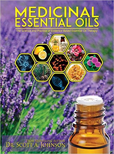 2d4fa92fd Medicinal Essential Oils  The Science and Practice of Evidence-Based  Essential Oil Therapy  9780997548709  Medicine   Health Science Books    Amazon.com