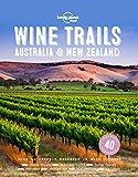 Wine Trails - Australia & New Zealand (Lonely Planet)
