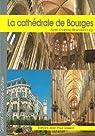 La cathédrale Saint-Etienne de Bourges par Erlande-Brandenburg