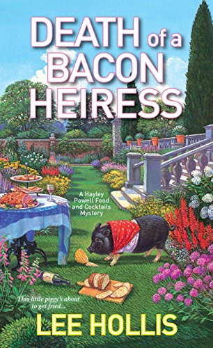 Death of a Bacon Heiress (Hayley Powell Mystery)