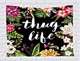 Thug Life Flowers Tapestry;Wall Hanging Tapestry for Bedroom / Living Room / Dorm Accessories.Can Be Used As Beach Blanket/ Picnic Mat/ Beach Wrap/furniture Throw/ Sun Canopy (60W X 80L inch)
