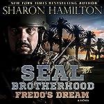 Fredo's Dream: SEAL Brotherhood: Fredo's Secret and Fredo's Dream | Sharon Hamilton