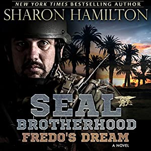 Fredo's Dream: SEAL Brotherhood: Fredo's Secret and Fredo's Dream Audiobook
