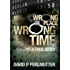 Wrong Place Wrong Time: Now a BOOK TO MOVIE project!