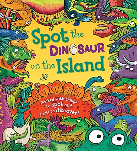 Spot the Dinosaur on the Island: Packed with things to spot and facts to discover! pdf
