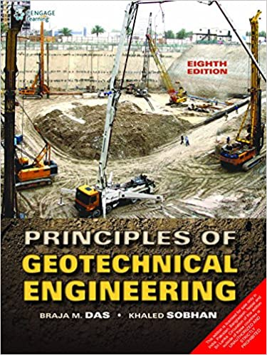 Principles of Geotechnical Engineering 8th Ed