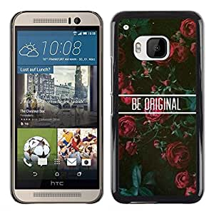 Planetar® ( Be Original Roses Floral Motivational ) HTC One M9 Fundas Cover Cubre Hard Case Cover