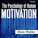 Psychology of Human Motivation | Denis E. Waitley