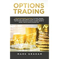Options Trading: 7 Golden Beginners Strategies to Start Trading Options Like a PRO! Perfect Guide to Learn Basics…