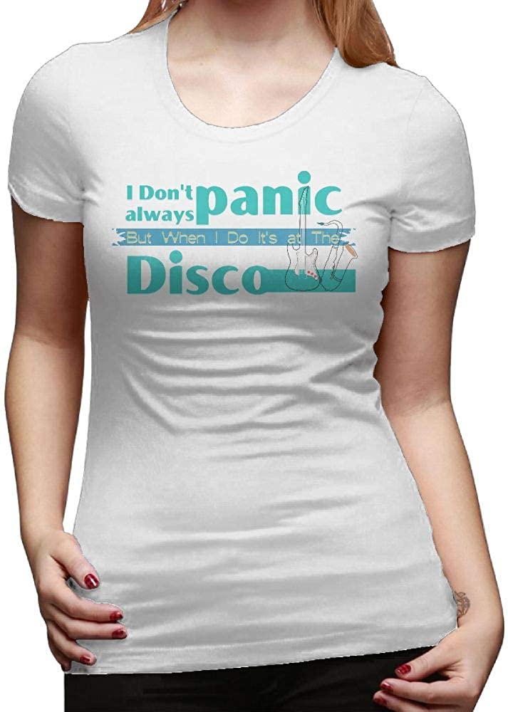 Womens Tee Tee I Dont Always Panic But When I Do Its at The Disco