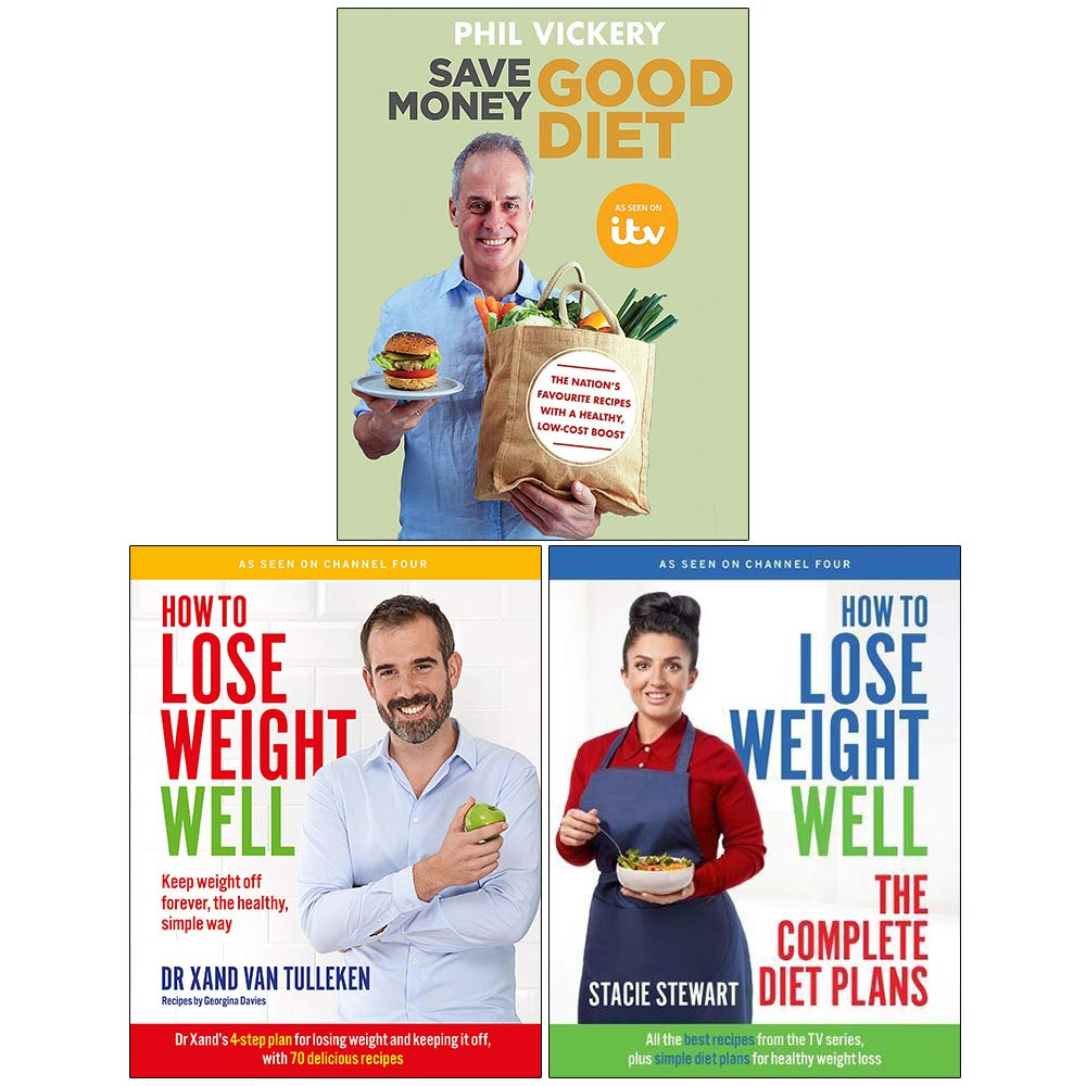 Save Money Good Diet How To Lose Weight Well The Complete Diet Plans 3 Books Collection Set Amazon Co Uk Phil Vickery Dr Xand Van Tulleken Stacie Stewart Save Money Good Diet By Phil