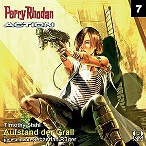 Aufstand der Grall (Perry Rhodan Action 7) Hörbuch