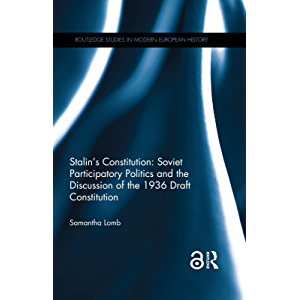 Stalin's Constitution: Soviet Participatory Politics and the Discussion of the 1936 Draft Constitution (Routledge…