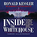 Inside the White House Audiobook by Ronald Kessler Narrated by Jeff Riggenbach