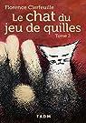 Le chat du jeu de quilles, tome 2 : Qu'est-il arrivé à Manon ? par Clerfeuille