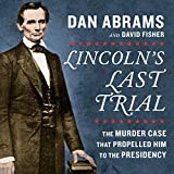 #10: Lincoln's Last Trial: The Murder Case That Propelled Him to the Presidency