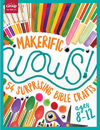 Makerific WOWS!: 54 Surprising Bible Crafts (for ages 8-12)