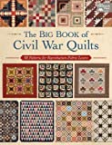img - for The Big Book of Civil War Quilts: 58 Patterns for Reproduction-Fabric Lovers book / textbook / text book