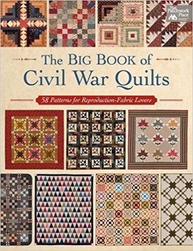 The Big Book of Civil War Quilts: 58 Patterns for Reproduction ... : quilt books amazon - Adamdwight.com