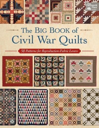 Old Quilt Patterns (The Big Book of Civil War Quilts: 58 Patterns for Reproduction-Fabric Lovers)