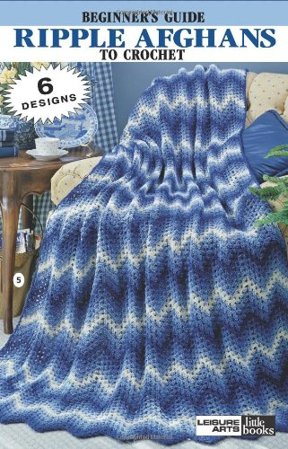 Crochet Afghan Pattern Chart - Ripple Afghans to Crochet  (Leisure Arts #75001) (Leisure Arts Little Books)