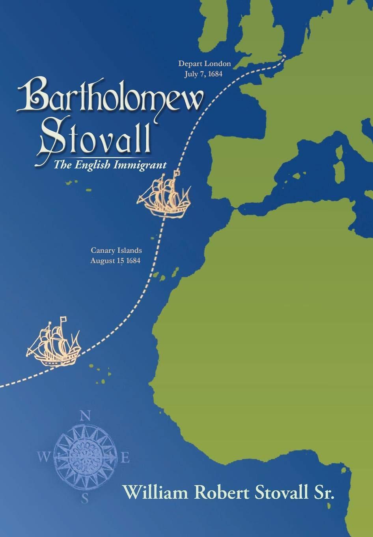 Bartholomew Stovall: The English Immigrant