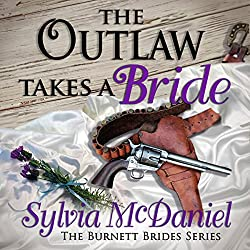 The Outlaw Takes a Bride: A Western Historical Romance