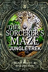 The Sorcerer's Maze Jungle Trek (You Say Which Way Adventure Quiz) (Volume 3) Paperback