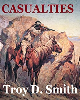Casualties by [Smith, Troy D.]