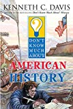 Don't Know Much About American History (Don't Know Much About.(Paperback))