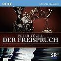 Der Freispruch Hörspiel von Peter Tügel Gesprochen von: Charles Wirths, Brigitte Dryander, Fritz Brünske, Susanne Heym