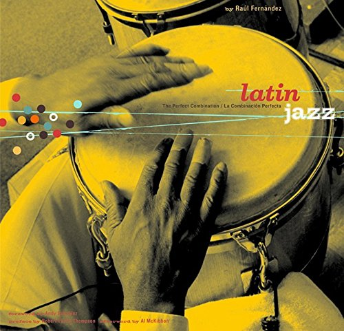 Latin Jazz: The Perfect Combination/La Combinacion Perfecta (Text)