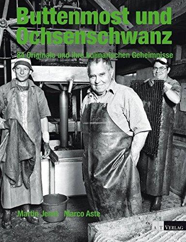 Buttenmost und Ochsenschwanz: 77 Originale und ihre kulinarischen Geheimnisse