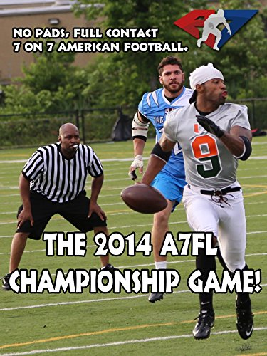 - No Pads, Full Contact 7 on 7 American Football. The 2014 A7FL Championship Game!