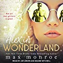 Alex in Wonderland: Twisted Fairytales Series, Book 1 Audiobook by Max Monroe Narrated by Joe Arden, Maxine Mitchell