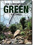 100 contemporary green buildings. Ediz. italiana, spagnola e portoghese