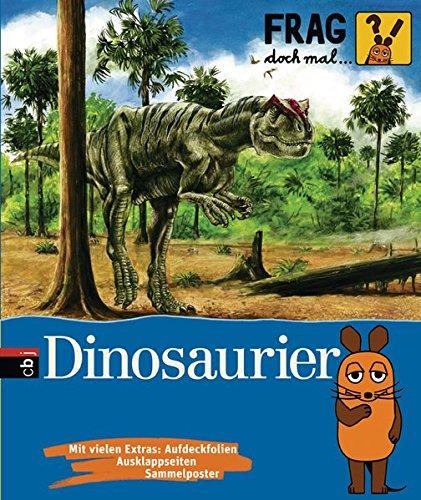 Frag doch mal ... die Maus! - Dinosaurier (Die Sachbuchreihe, Band 5)